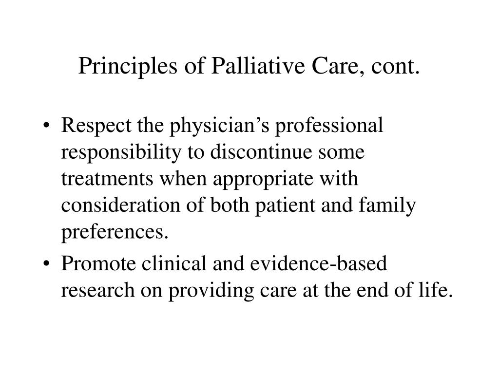 Principles of Palliative Care, cont.