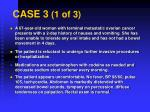 case 3 1 of 3