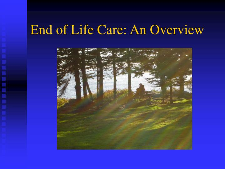 End of life care an overview