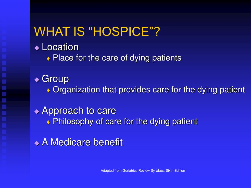 "WHAT IS ""HOSPICE""?"