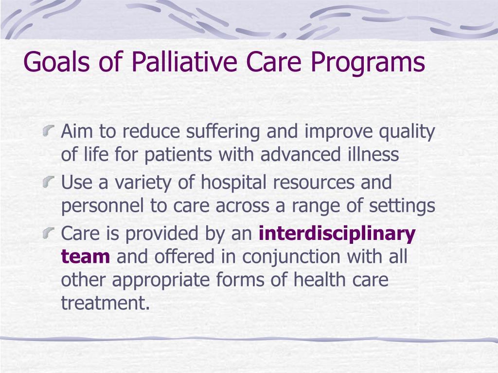Goals of Palliative Care Programs
