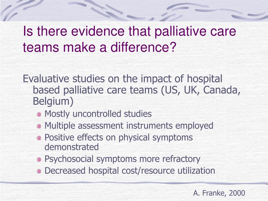 Is there evidence that palliative care teams make a difference?