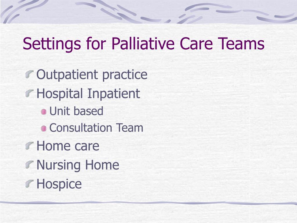 Settings for Palliative Care Teams