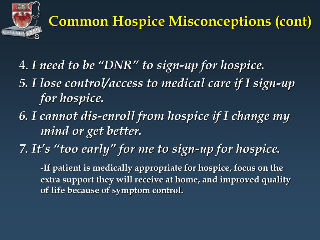 Common Hospice Misconceptions (cont)