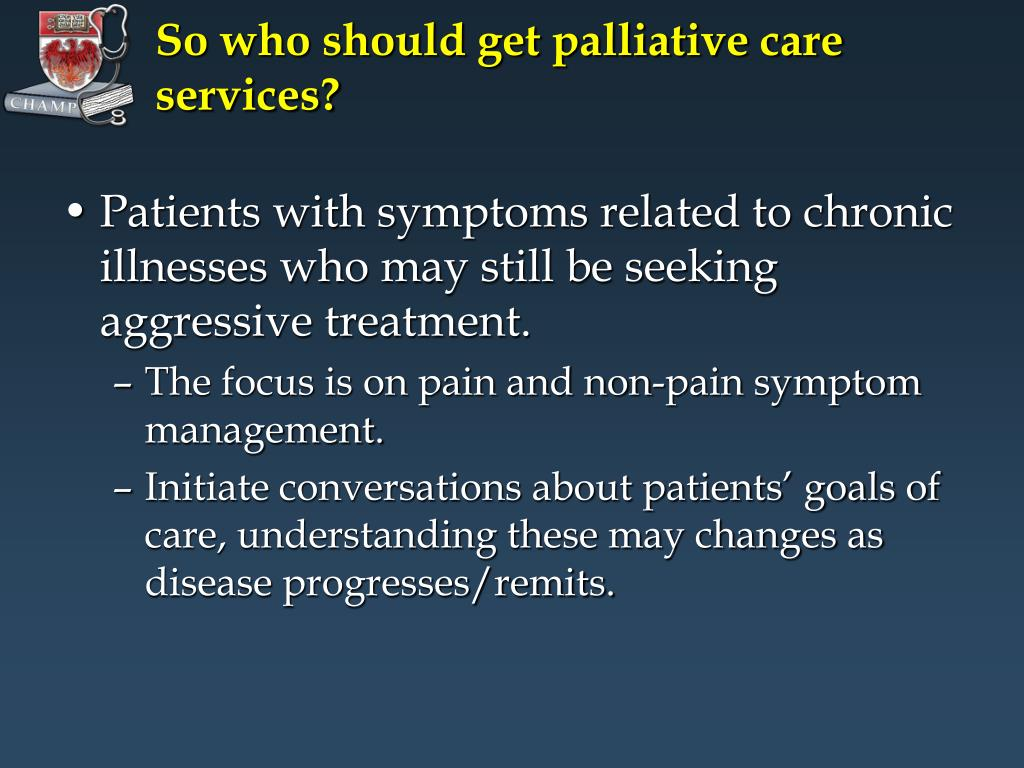 So who should get palliative care services?
