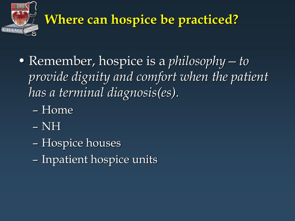 Where can hospice be practiced?