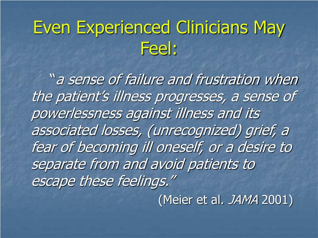 Even Experienced Clinicians May Feel: