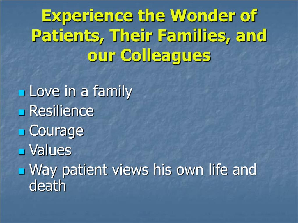 Experience the Wonder of Patients, Their Families, and