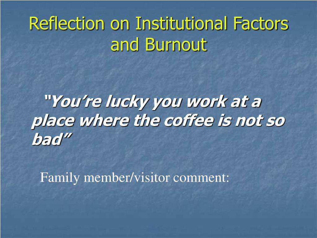 Reflection on Institutional Factors and Burnout
