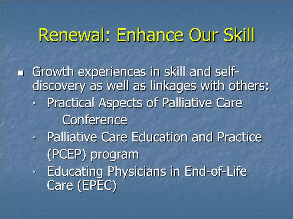 Renewal: Enhance Our Skill