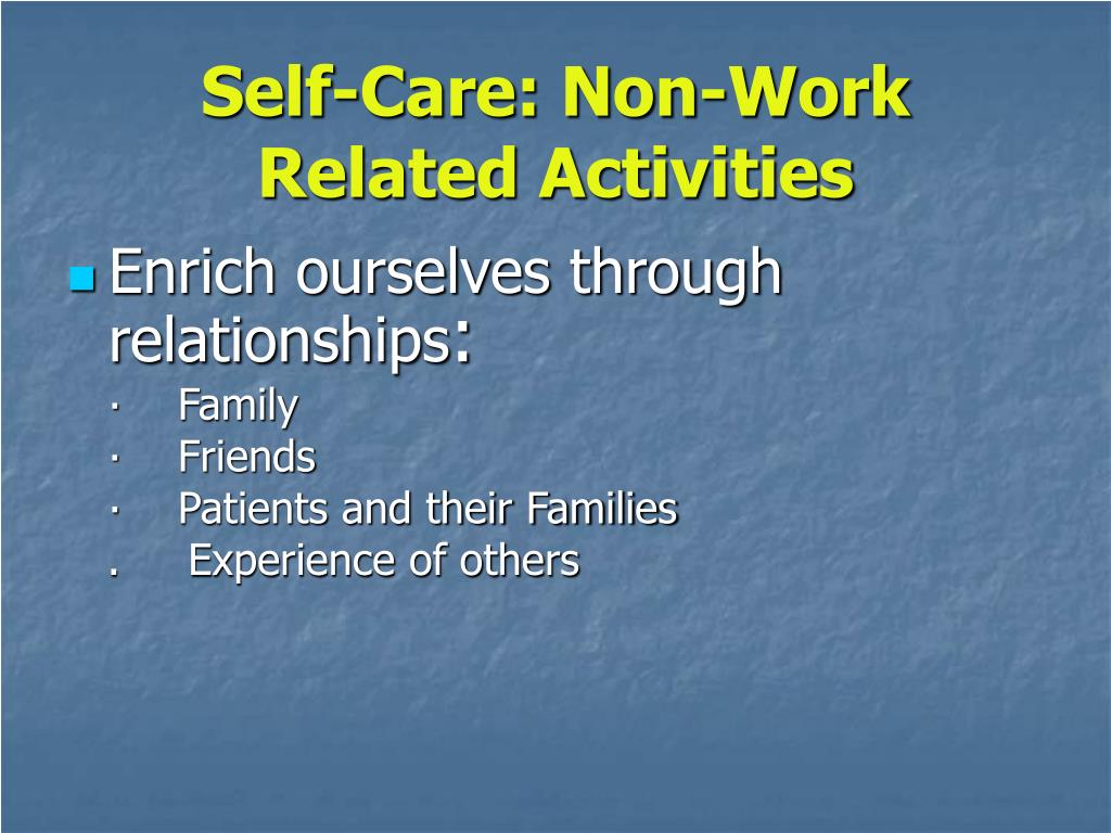 Self-Care: Non-Work Related Activities