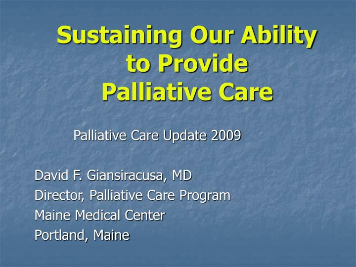 Sustaining our ability to provide palliative care