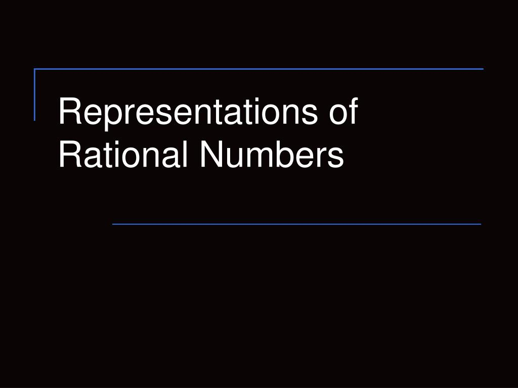 Representations of Rational Numbers