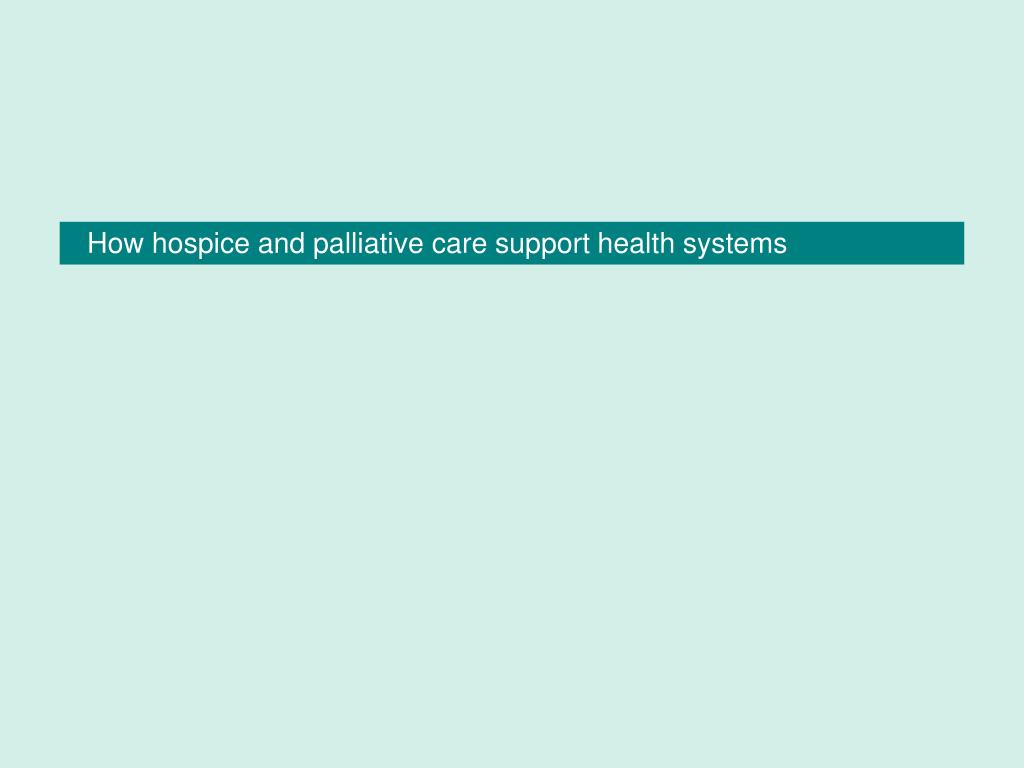 How hospice and palliative care support health systems