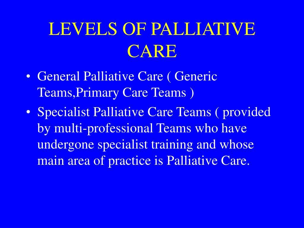 LEVELS OF PALLIATIVE CARE