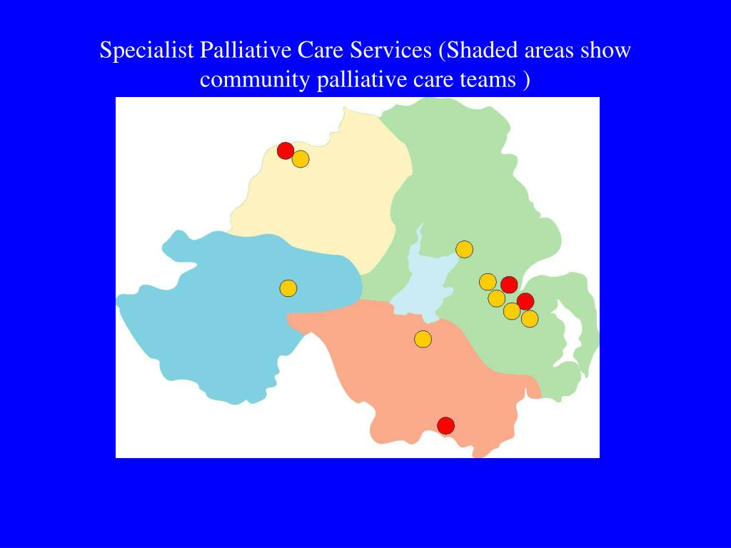 Specialist Palliative Care Services (Shaded areas show community palliative care teams )