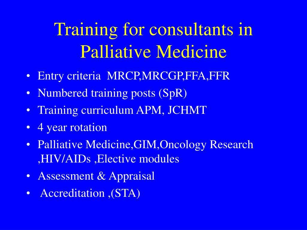 Training for consultants in Palliative Medicine