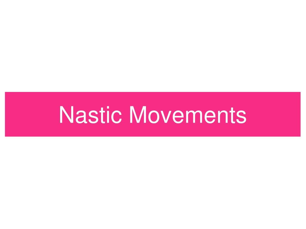 Nastic Movements