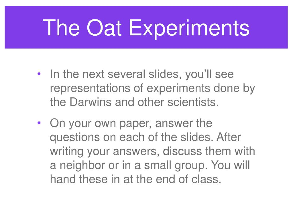 The Oat Experiments