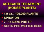 actigard treatment house plants