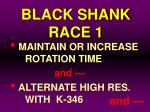black shank race 180