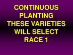continuous planting these varieties will select race 1