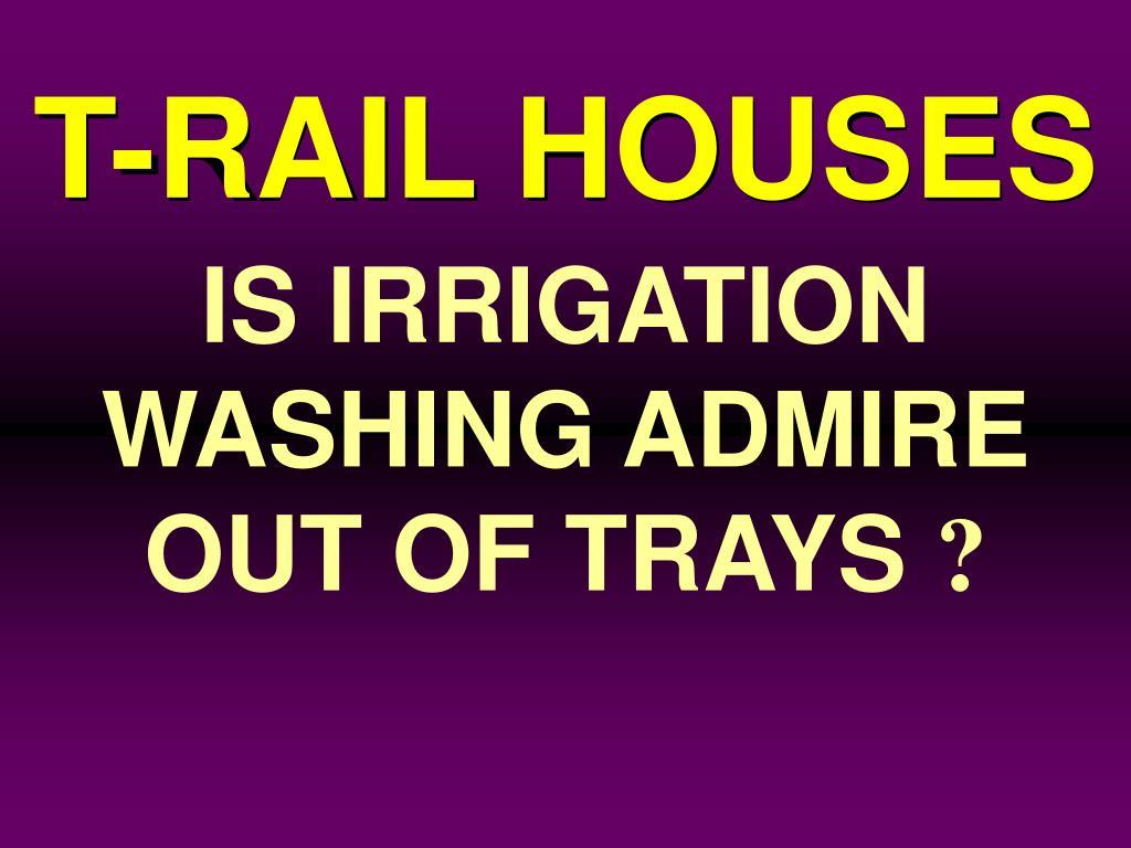 T-RAIL HOUSES