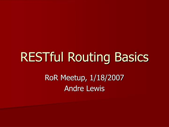 Restful routing basics l.jpg