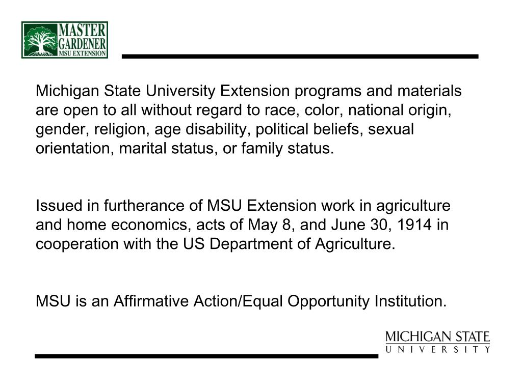 Michigan State University Extension programs and materials are open to all without regard to race, color, national origin, gender, religion, age disability, political beliefs, sexual orientation, marital status, or family status.
