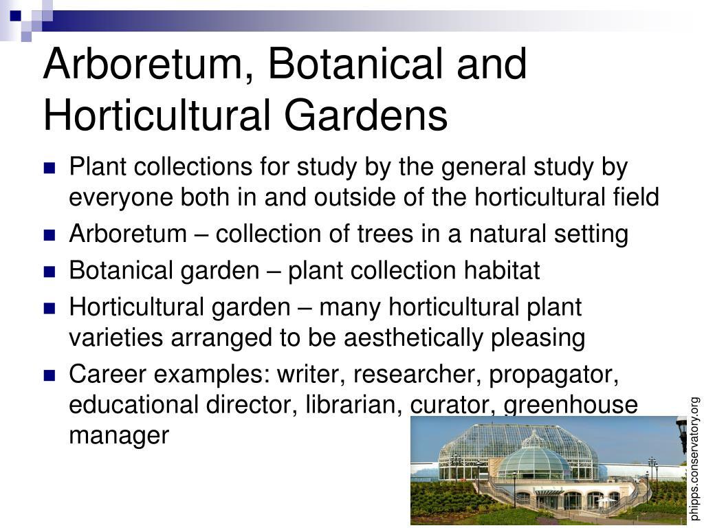 Arboretum, Botanical and Horticultural Gardens