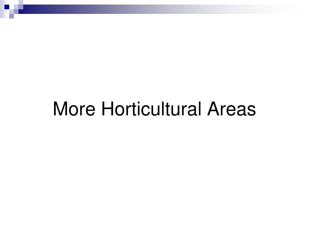 More Horticultural Areas