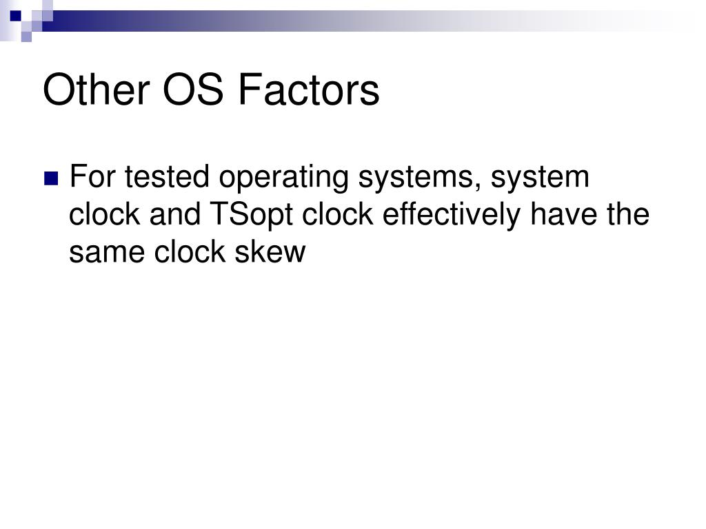 Other OS Factors