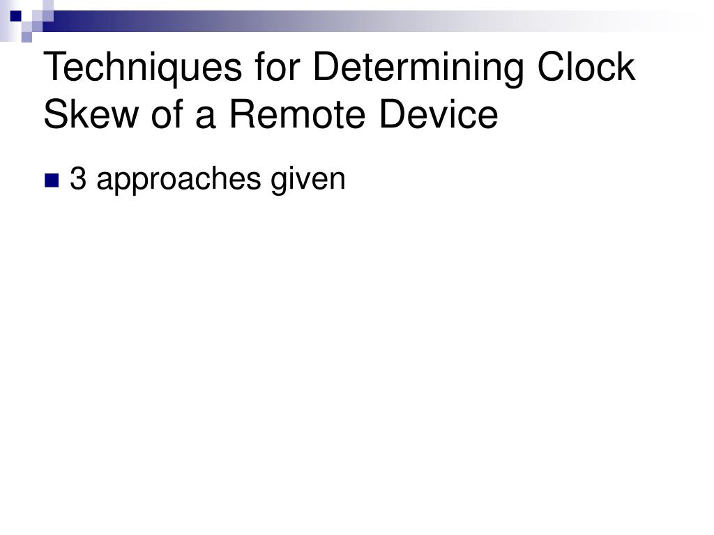 Techniques for Determining Clock Skew of a Remote Device