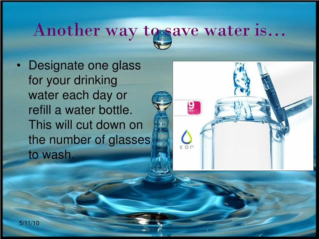 Another way to save water is…