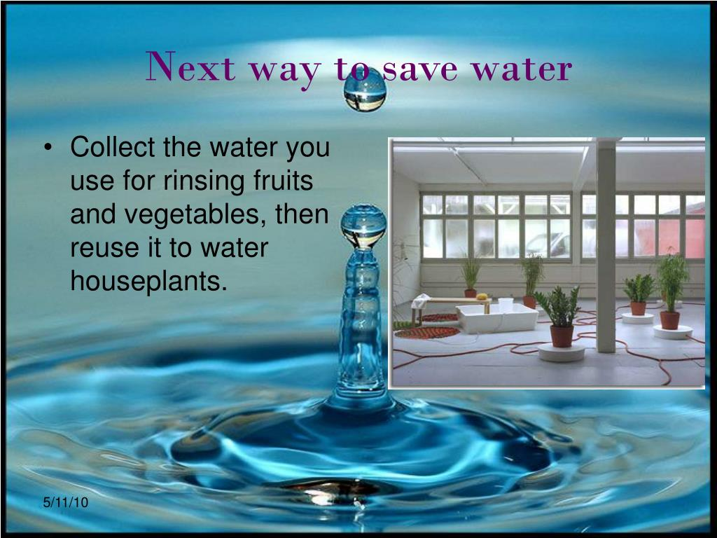 Next way to save water