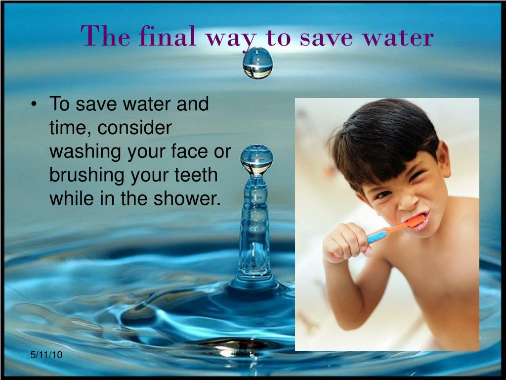 The final way to save water