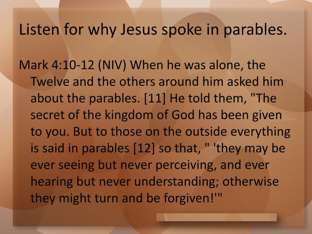 Listen for why Jesus spoke in parables.