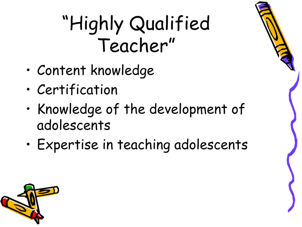"""""""Highly Qualified Teacher"""""""