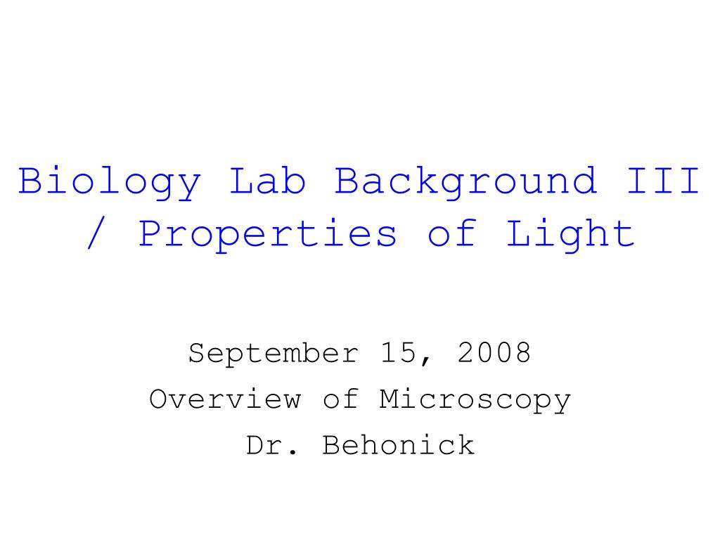 Biology Lab Background III / Properties of Light