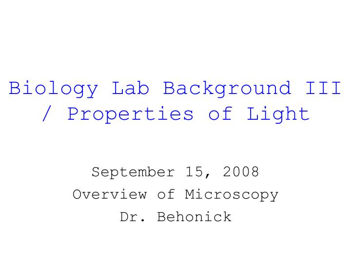 Biology lab background iii properties of light