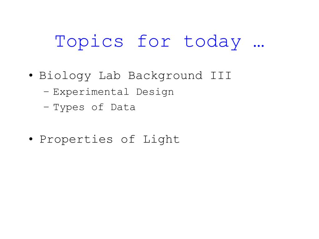 Topics for today …