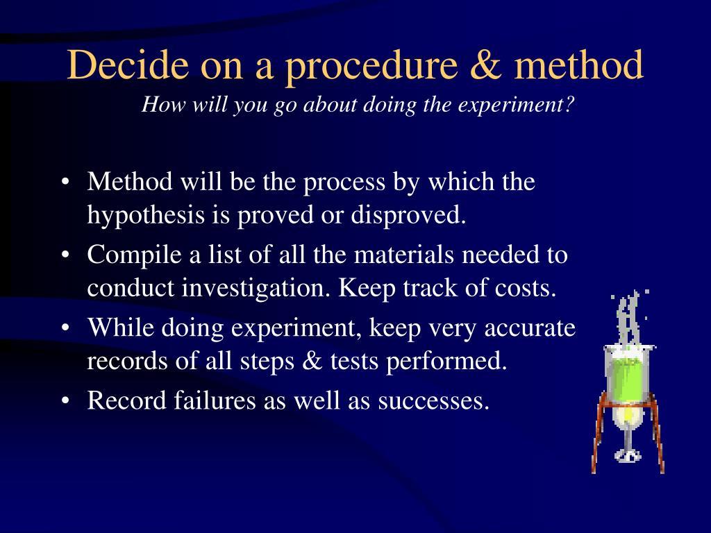 Decide on a procedure & method