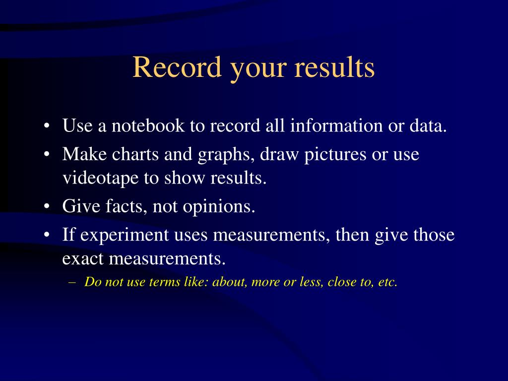 Record your results