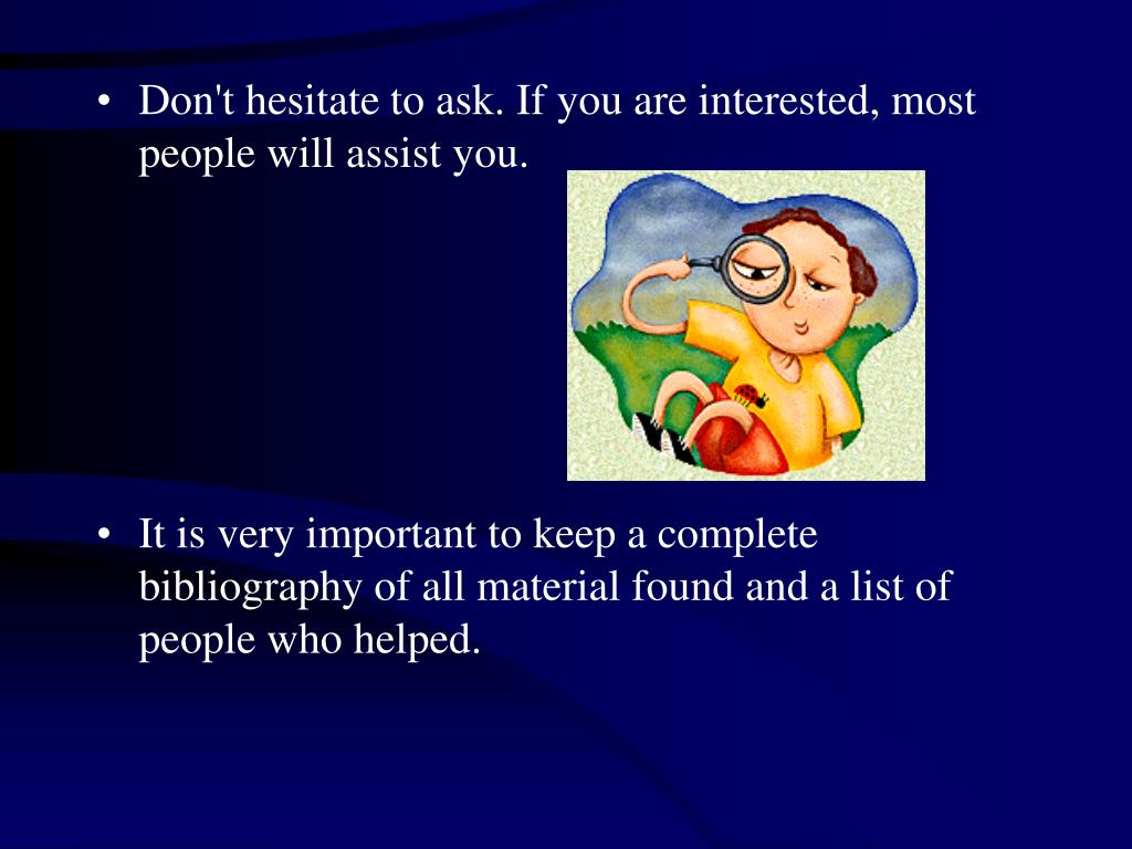 Don't hesitate to ask. If you are interested, most people will assist you.