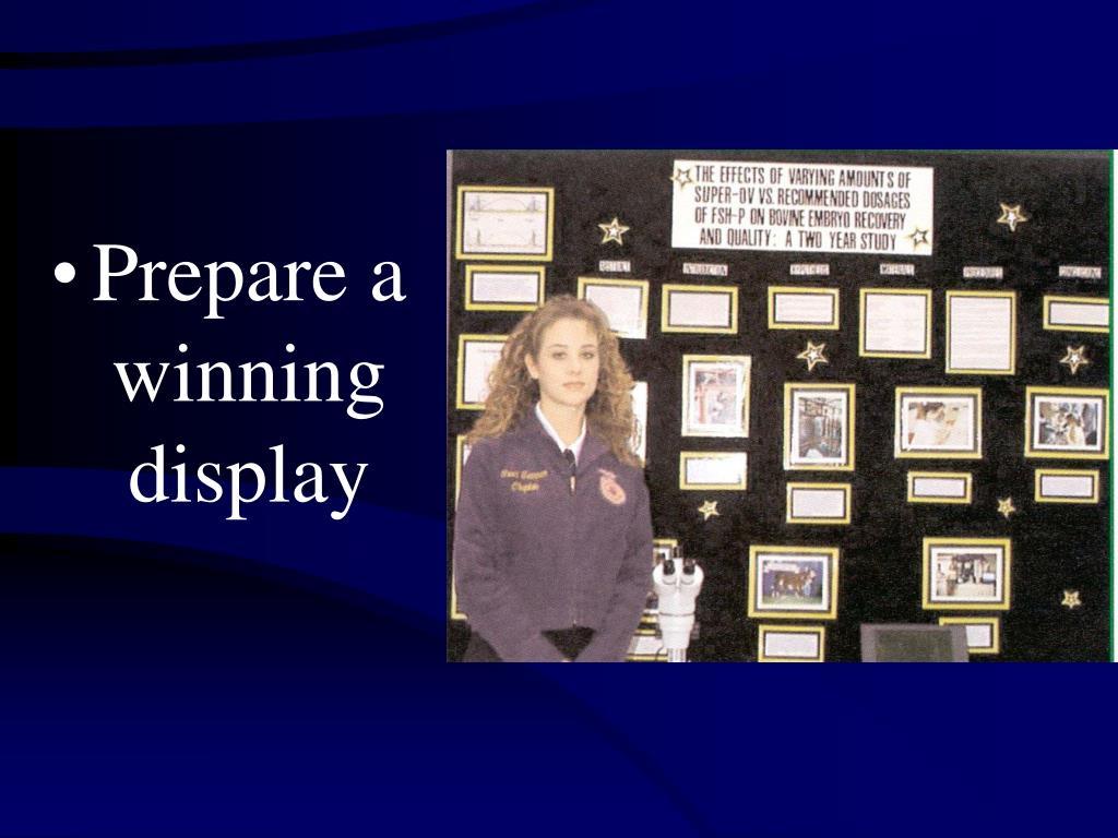 Prepare a winning display