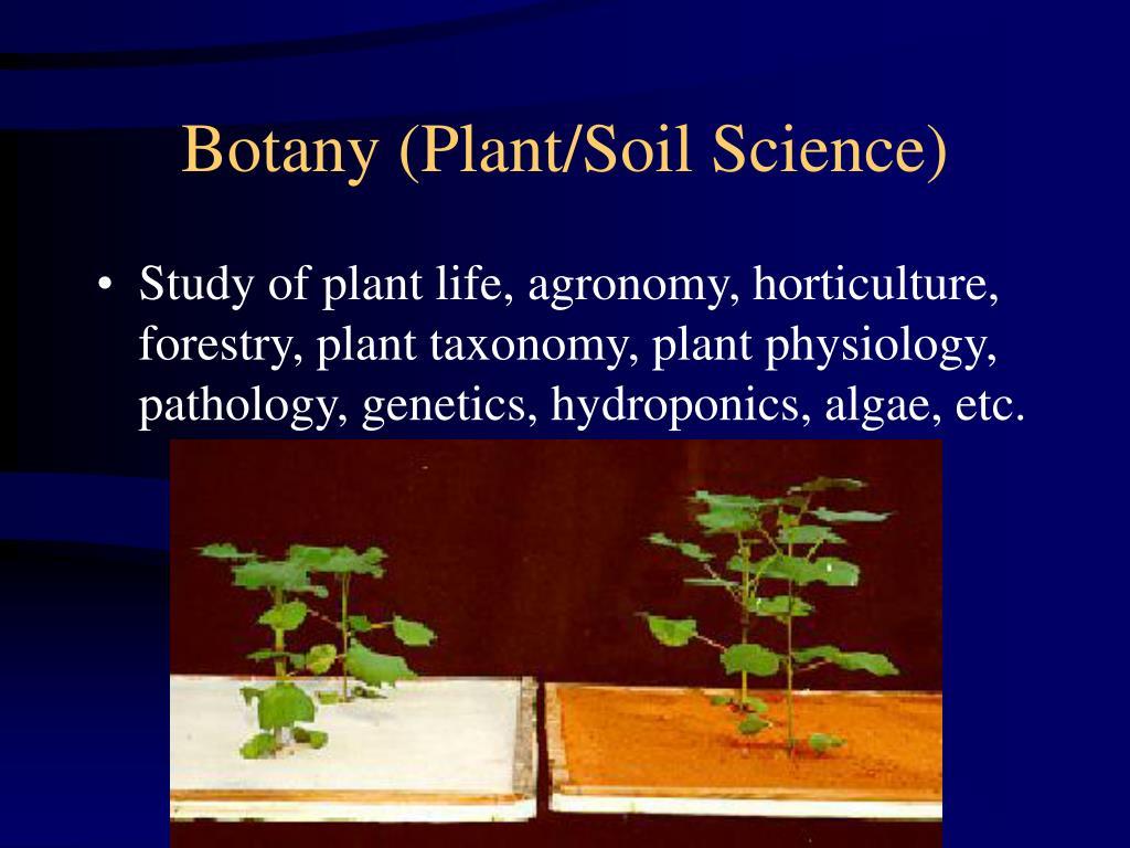 Botany (Plant/Soil Science)