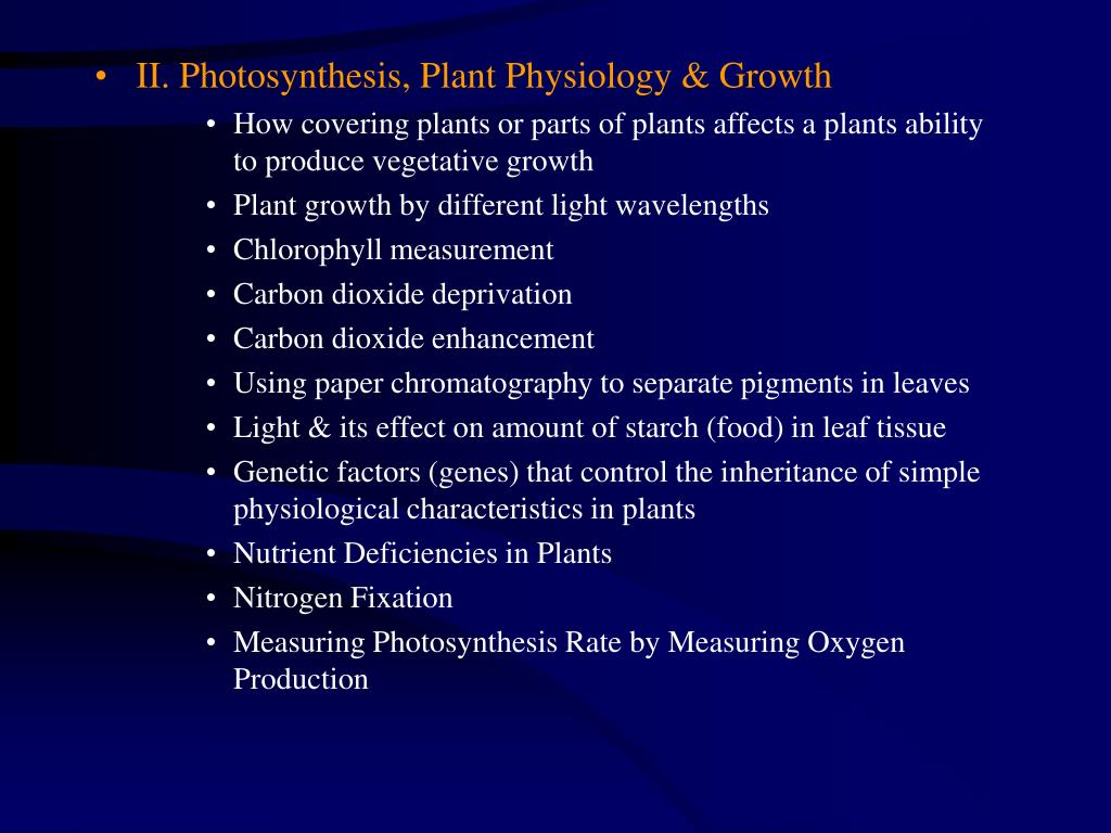 II. Photosynthesis, Plant Physiology & Growth