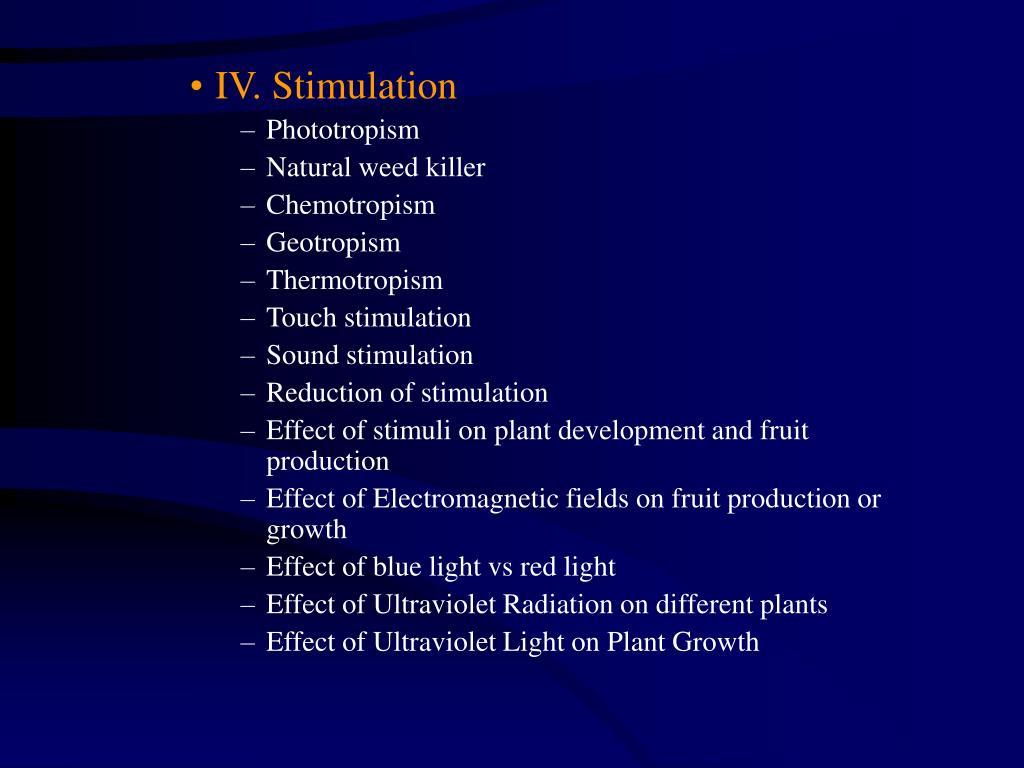IV. Stimulation