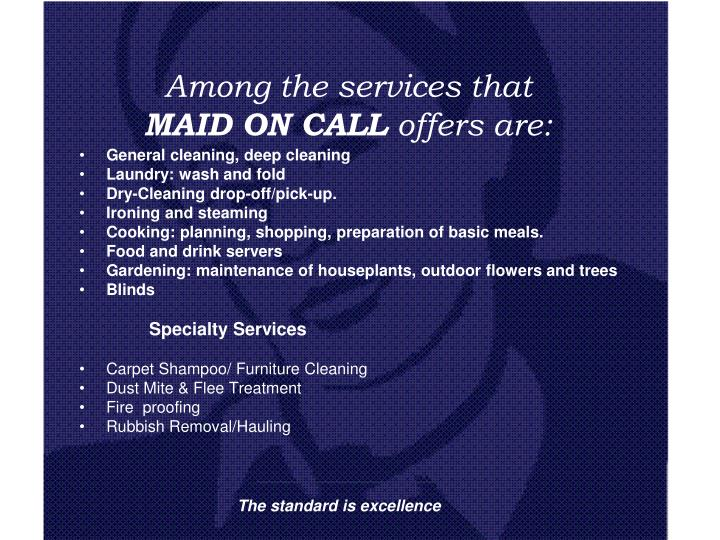 Among the services that maid on call offers are