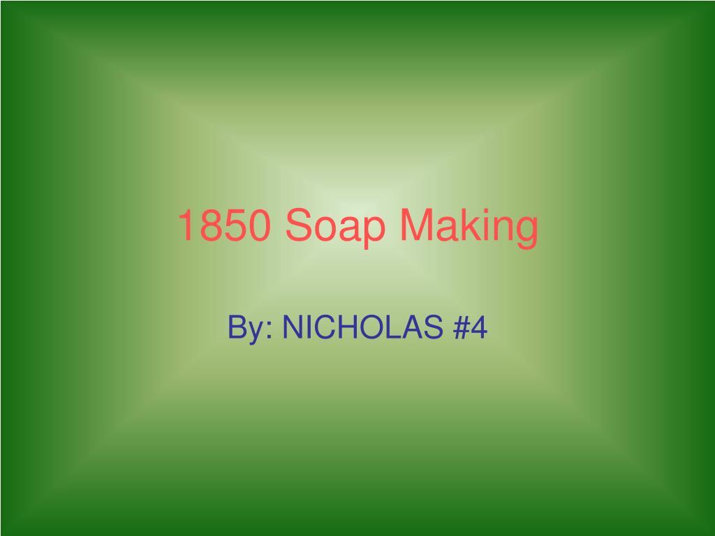 1850 Soap Making